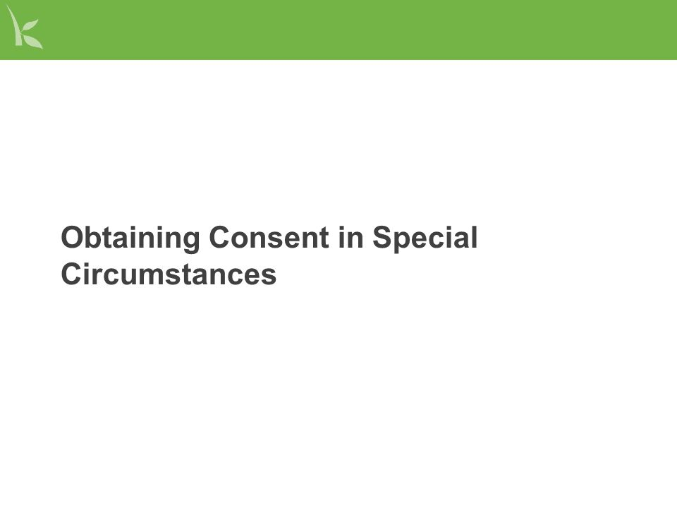 Obtaining Consent in Special Circumstances