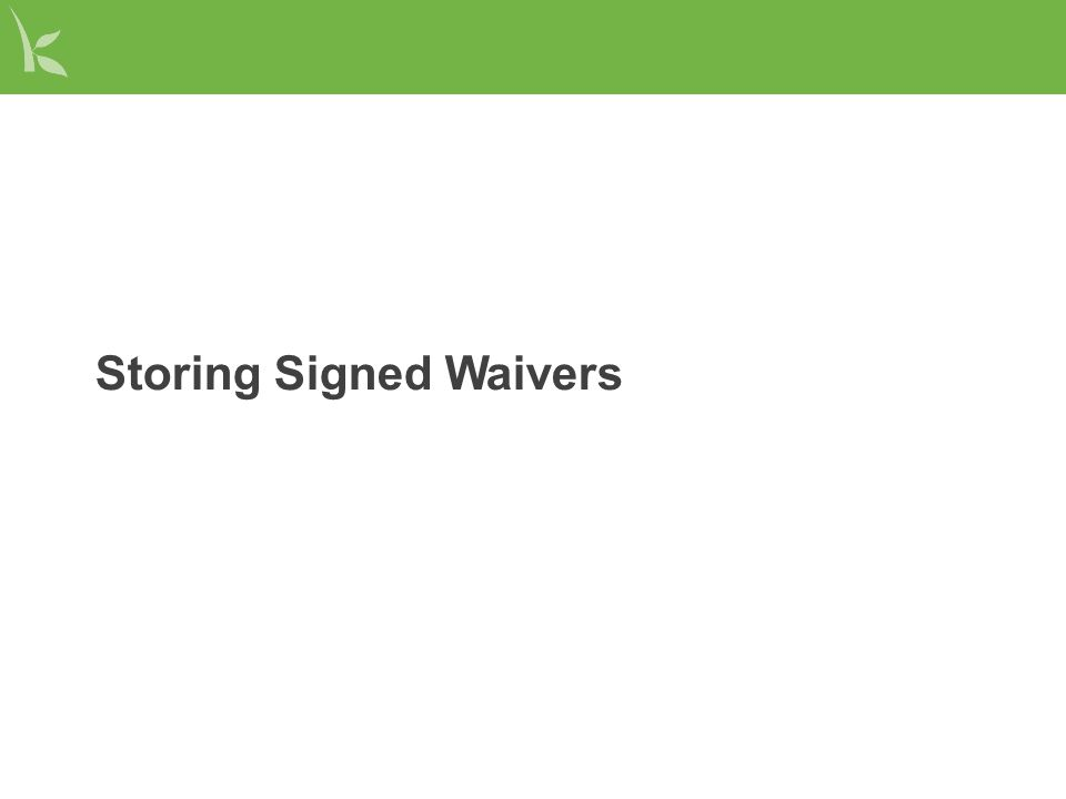Storing Signed Waivers