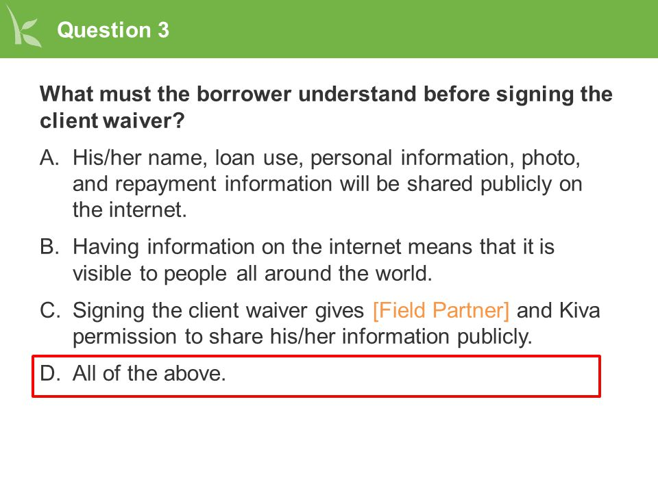 Question 3 What must the borrower understand before signing the client waiver.