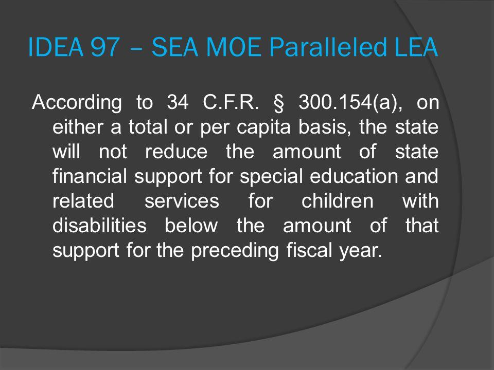IDEA 97 – SEA MOE Paralleled LEA According to 34 C.F.R.