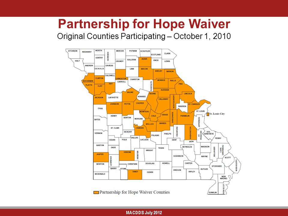 Partnership for Hope Waiver Original Counties Participating – October 1, 2010