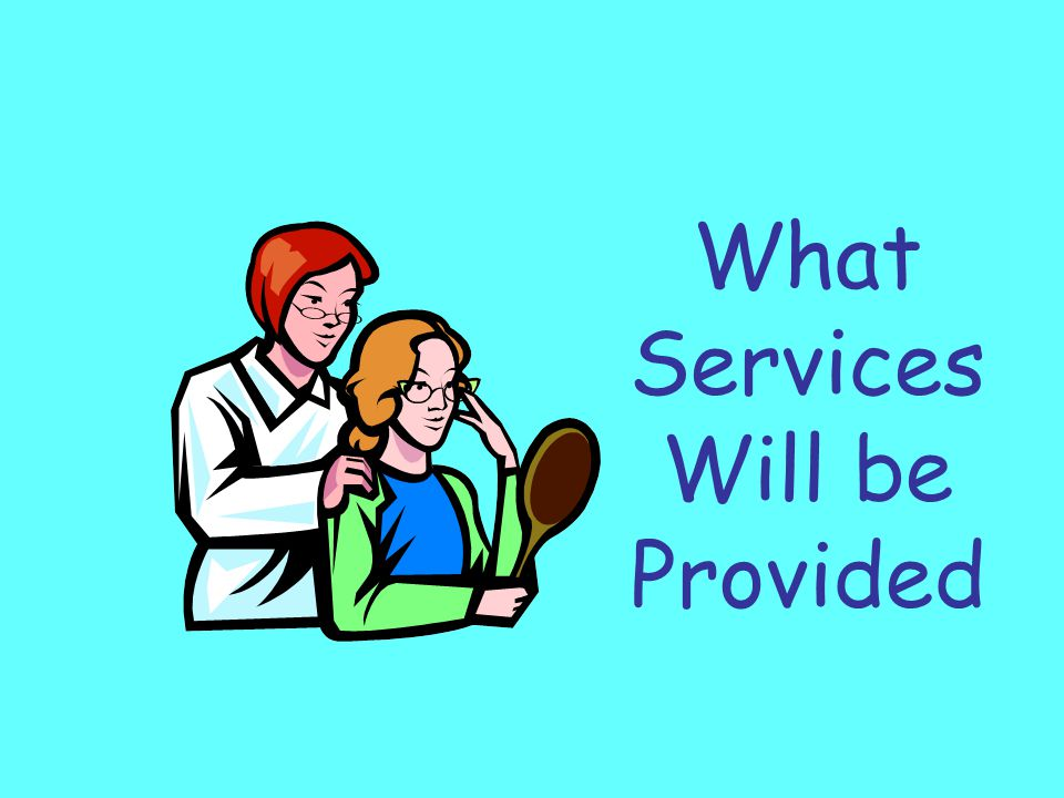 What Services Will be Provided