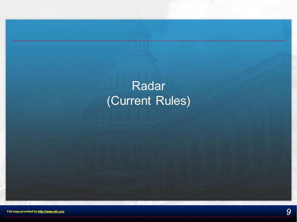 Radar (Current Rules) 9 File copy provided by http://www.wll.comhttp://www.wll.com