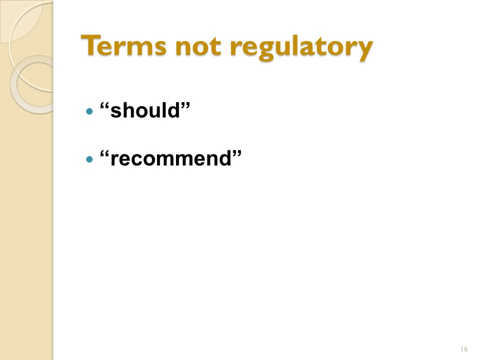Terms not regulatory should recommend 16