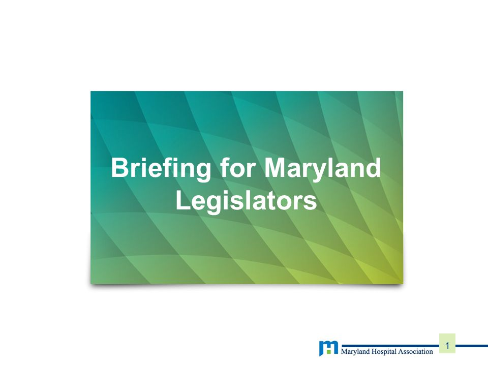 Briefing for Maryland Legislators 1