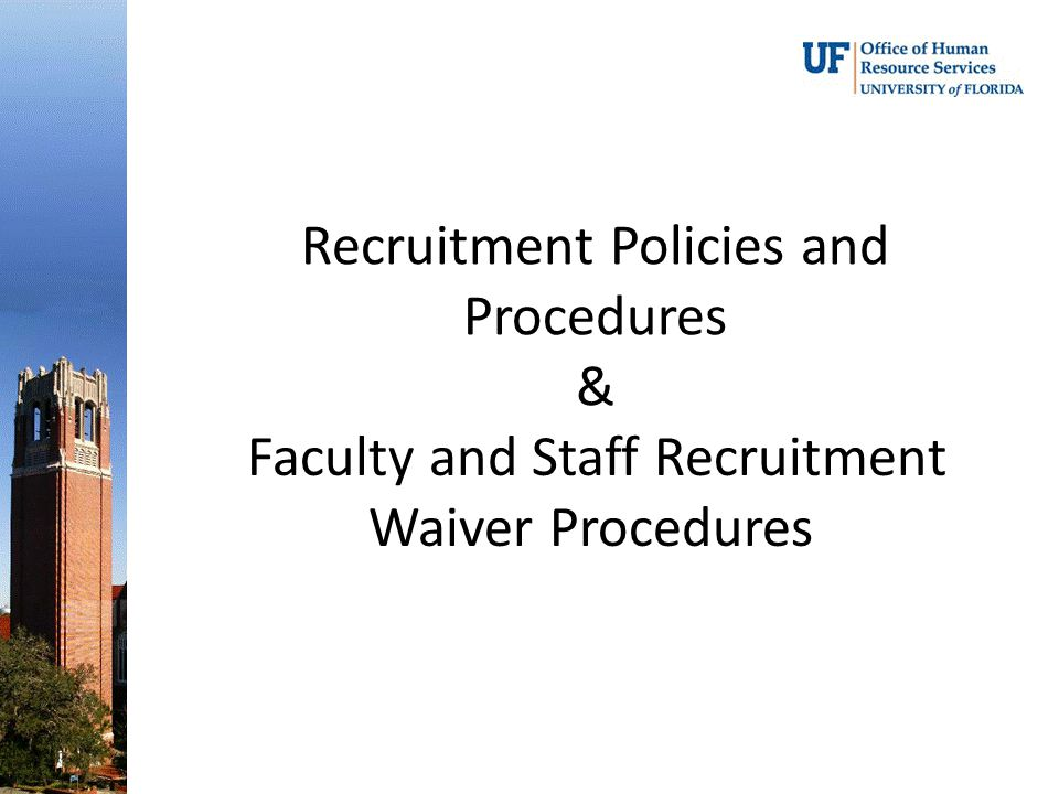 Recruitment Policies and Procedures & Faculty and Staff Recruitment Waiver Procedures