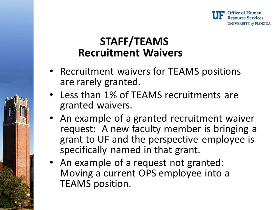 Recruitment waivers for TEAMS positions are rarely granted.