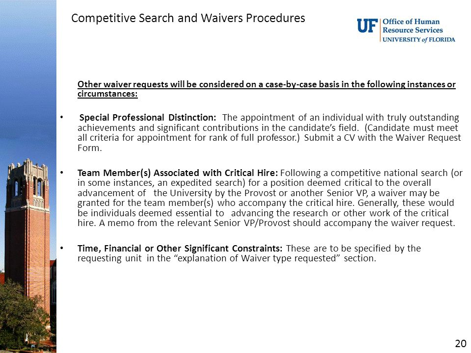 Competitive Search and Waivers Procedures Other waiver requests will be considered on a case-by-case basis in the following instances or circumstances: Special Professional Distinction: The appointment of an individual with truly outstanding achievements and significant contributions in the candidate's field.