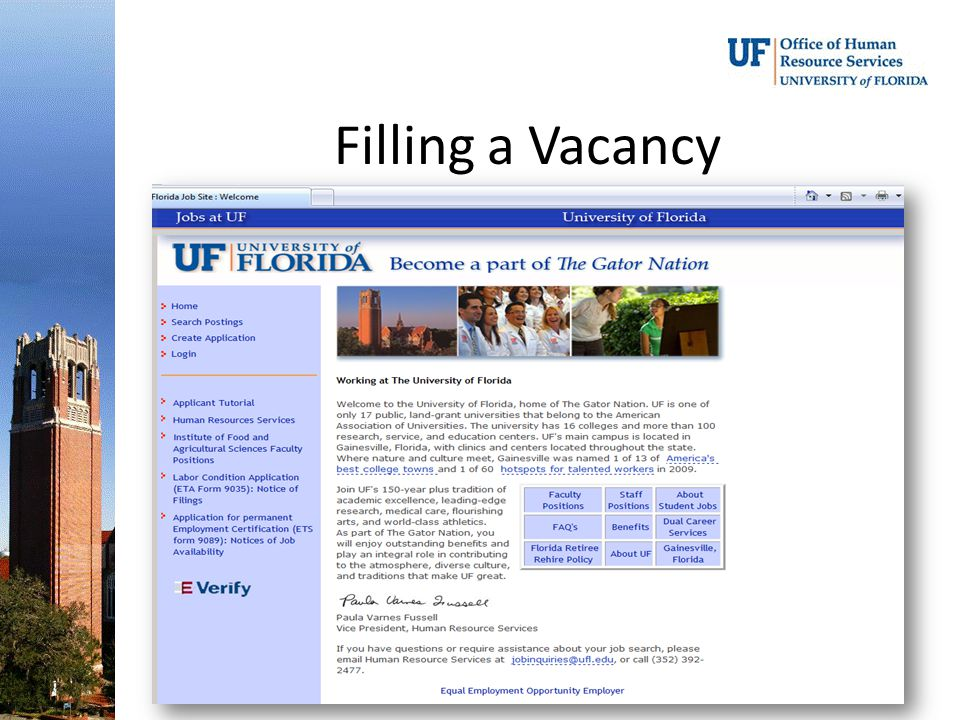 Filling a Vacancy Vacant faculty and staff positions are posted via GatorJobs.
