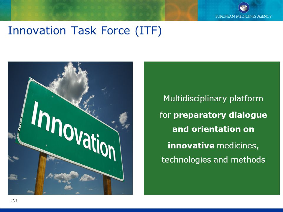 Innovation Task Force (ITF) Multidisciplinary platform for preparatory dialogue and orientation on innovative medicines, technologies and methods 23