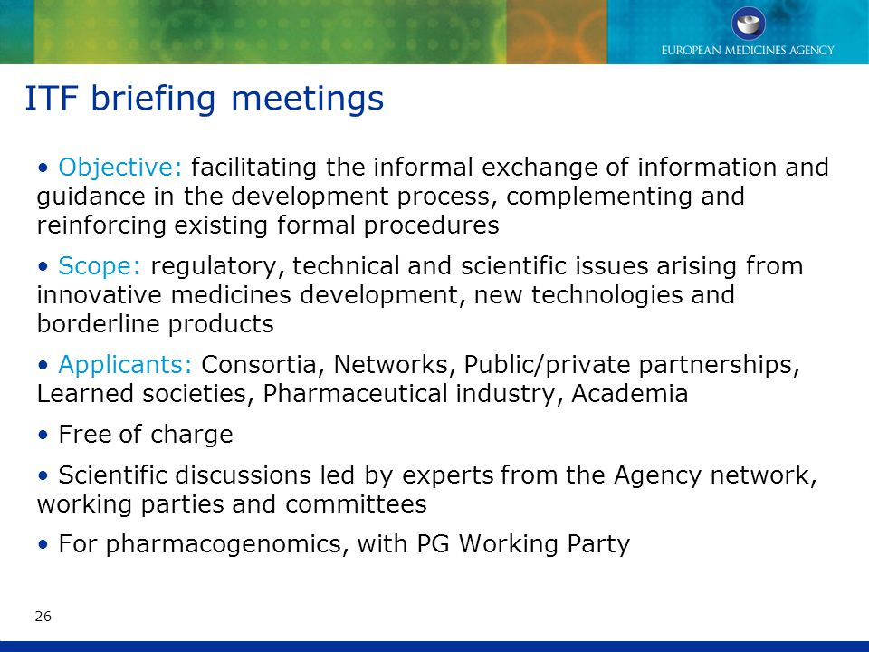 ITF briefing meetings Objective: facilitating the informal exchange of information and guidance in the development process, complementing and reinforc