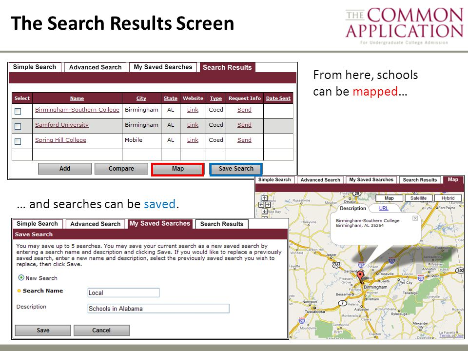 The Search Results Screen From here, schools can be mapped… … and searches can be saved.