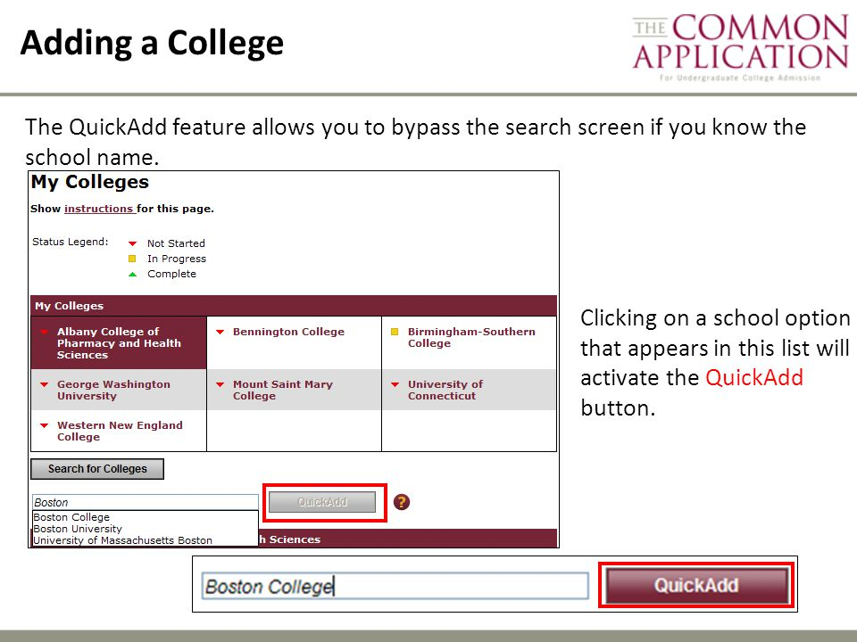 Adding a College The QuickAdd feature allows you to bypass the search screen if you know the school name.