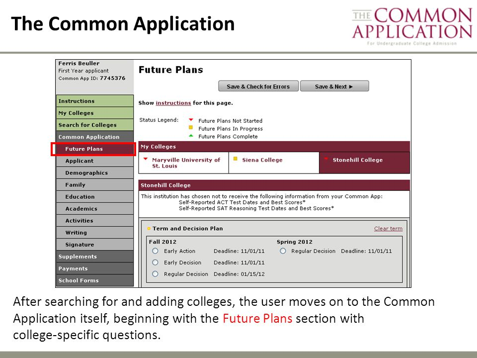 The Common Application After searching for and adding colleges, the user moves on to the Common Application itself, beginning with the Future Plans section with college-specific questions.