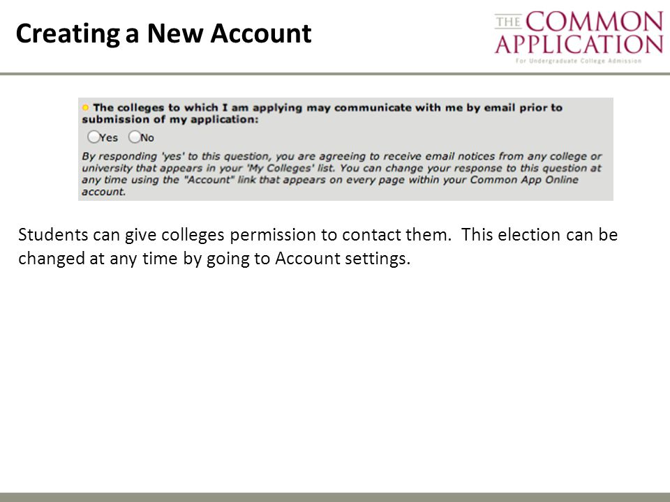 Creating a New Account Students can give colleges permission to contact them.
