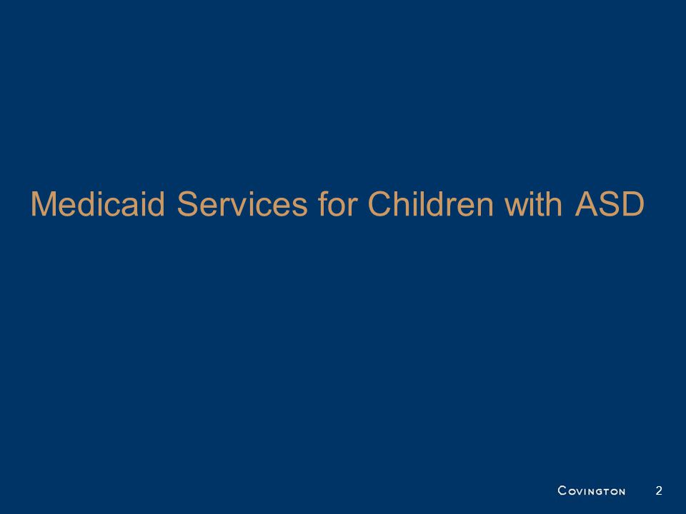2 Medicaid Services for Children with ASD