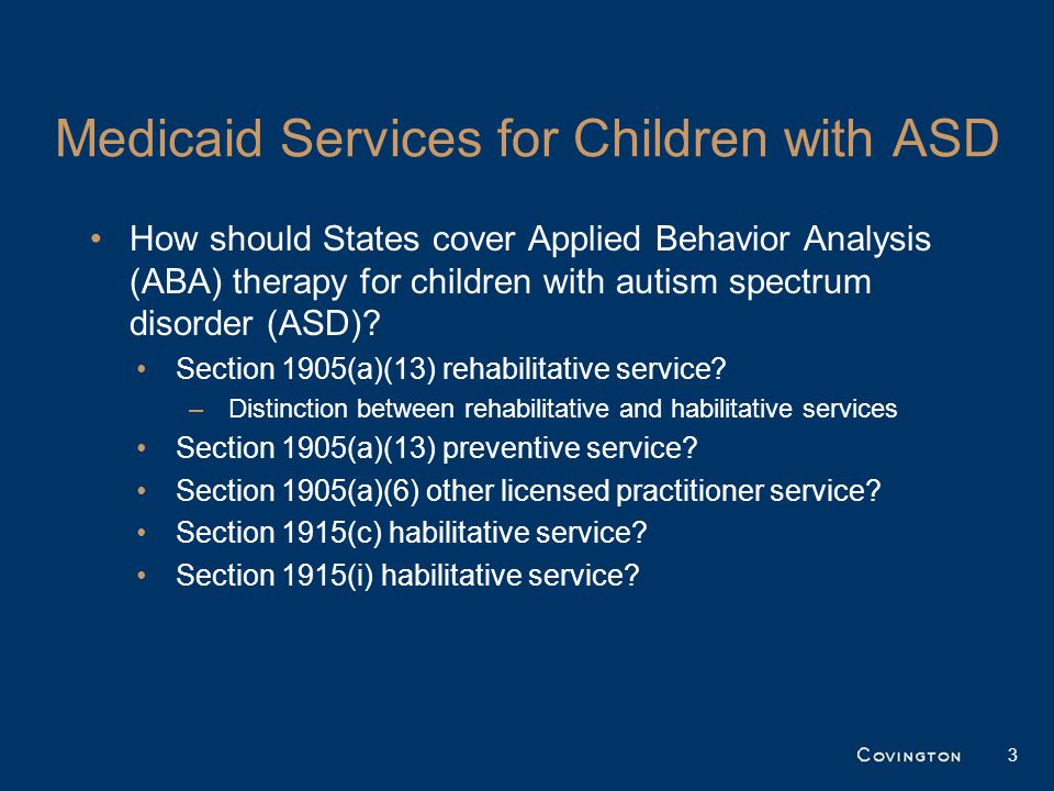 Medicaid Services for Children with ASD Litigation over whether EPSDT requires coverage of ABA therapy for children.