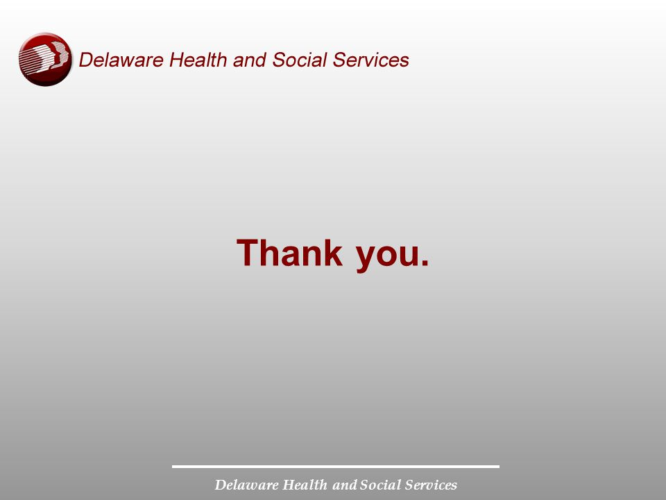 Delaware Health and Social Services Thank you.