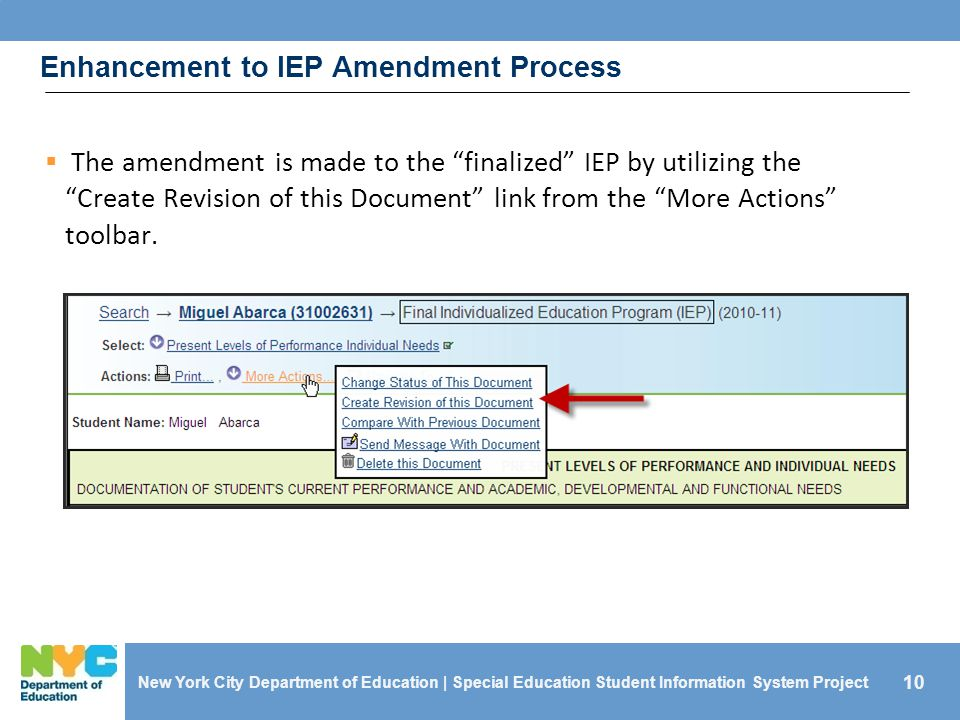 10  The amendment is made to the finalized IEP by utilizing the Create Revision of this Document link from the More Actions toolbar.