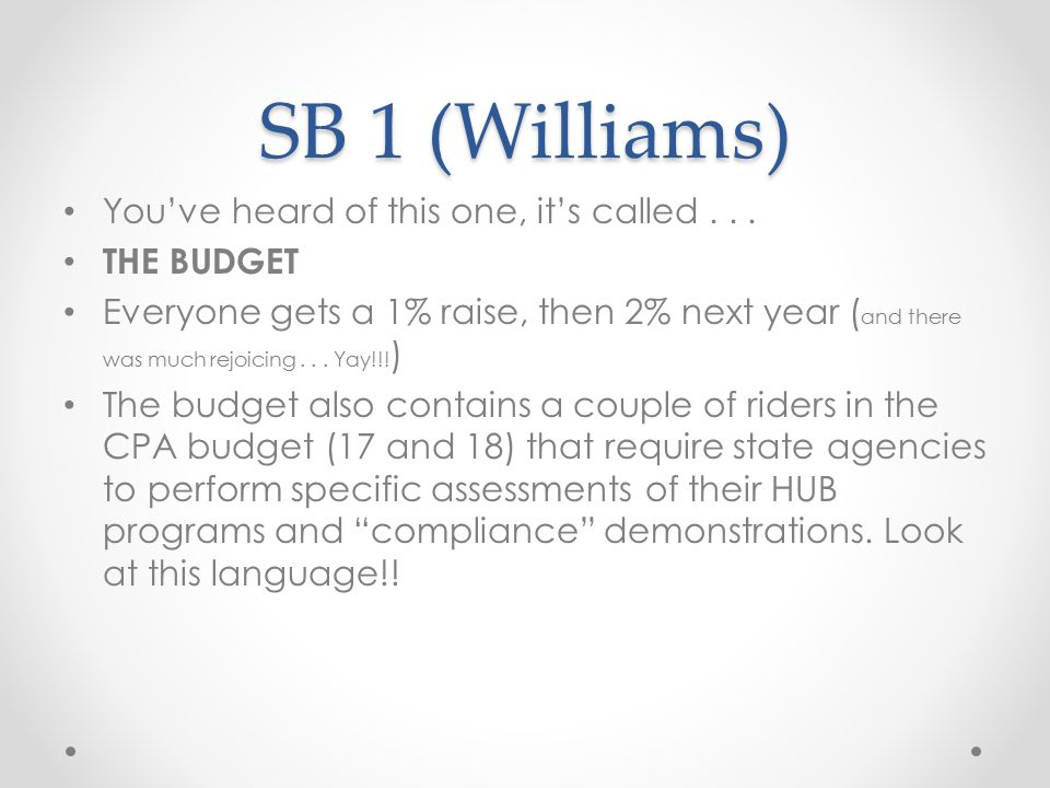 SB 1 (Williams) You've heard of this one, it's called...
