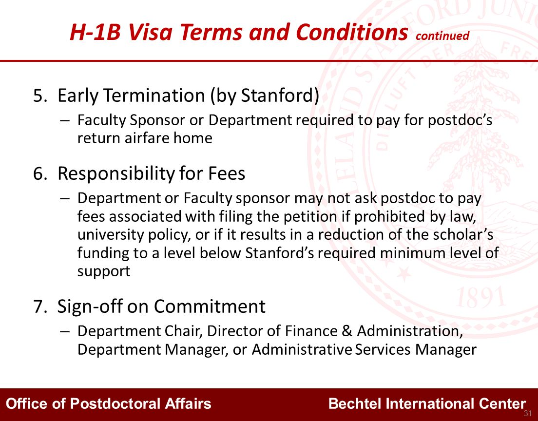 Office of Postdoctoral Affairs Bechtel International Center H-1B Visa Terms and Conditions continued 31 5.