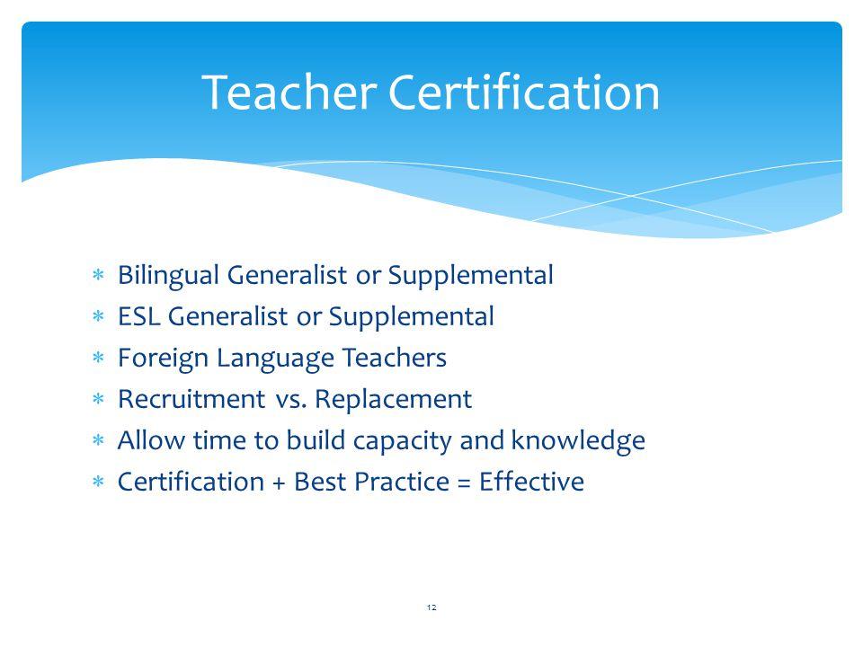  Bilingual Generalist or Supplemental  ESL Generalist or Supplemental  Foreign Language Teachers  Recruitment vs.