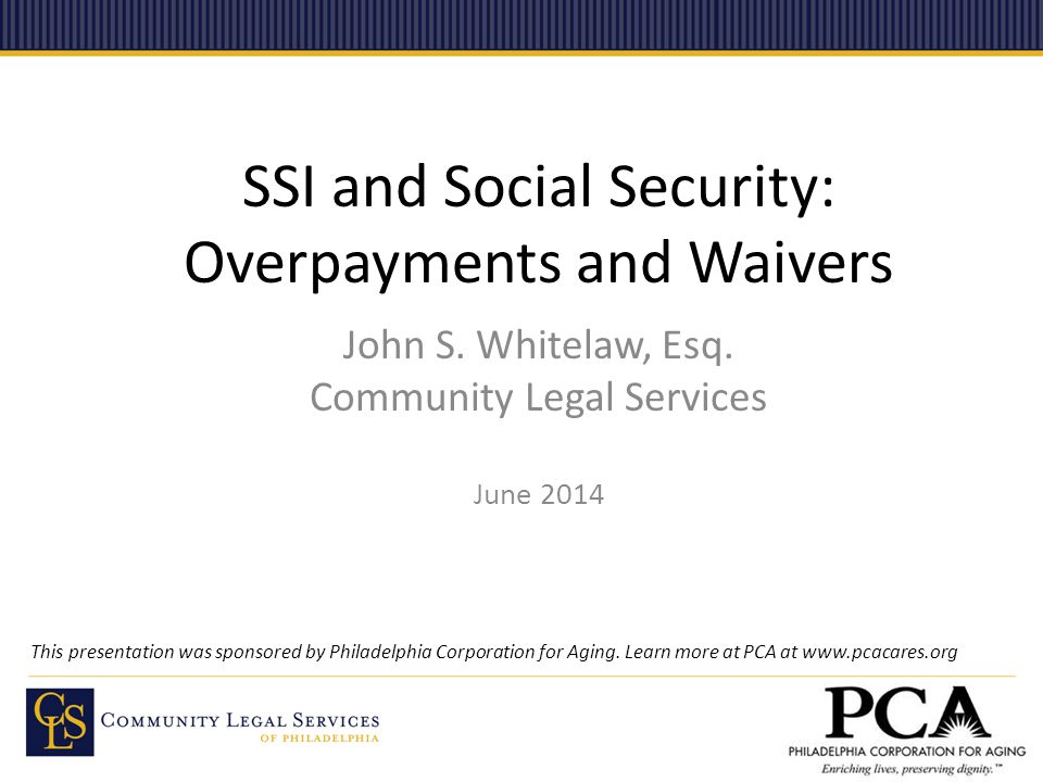 SSI and Social Security: Overpayments and Waivers John S.