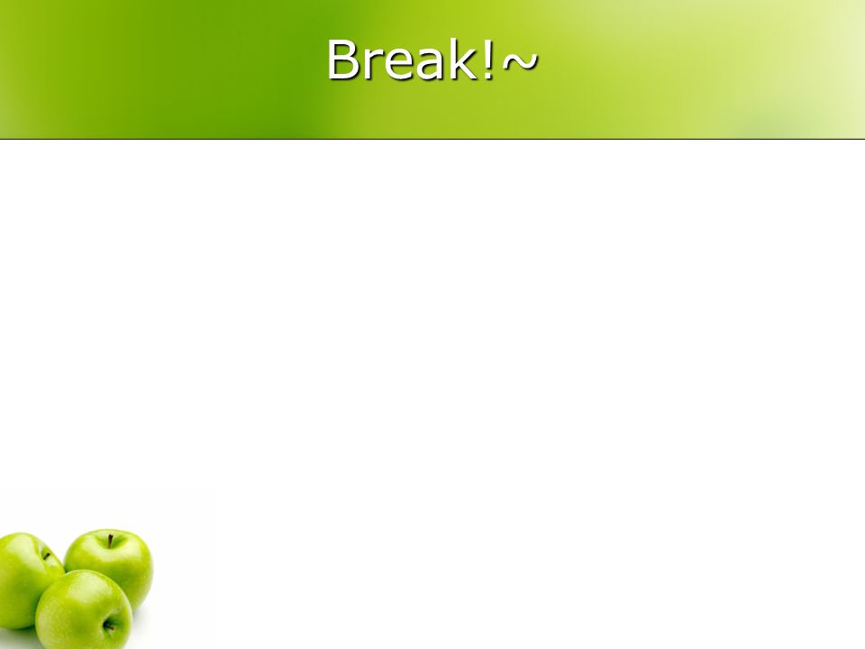 Break!~