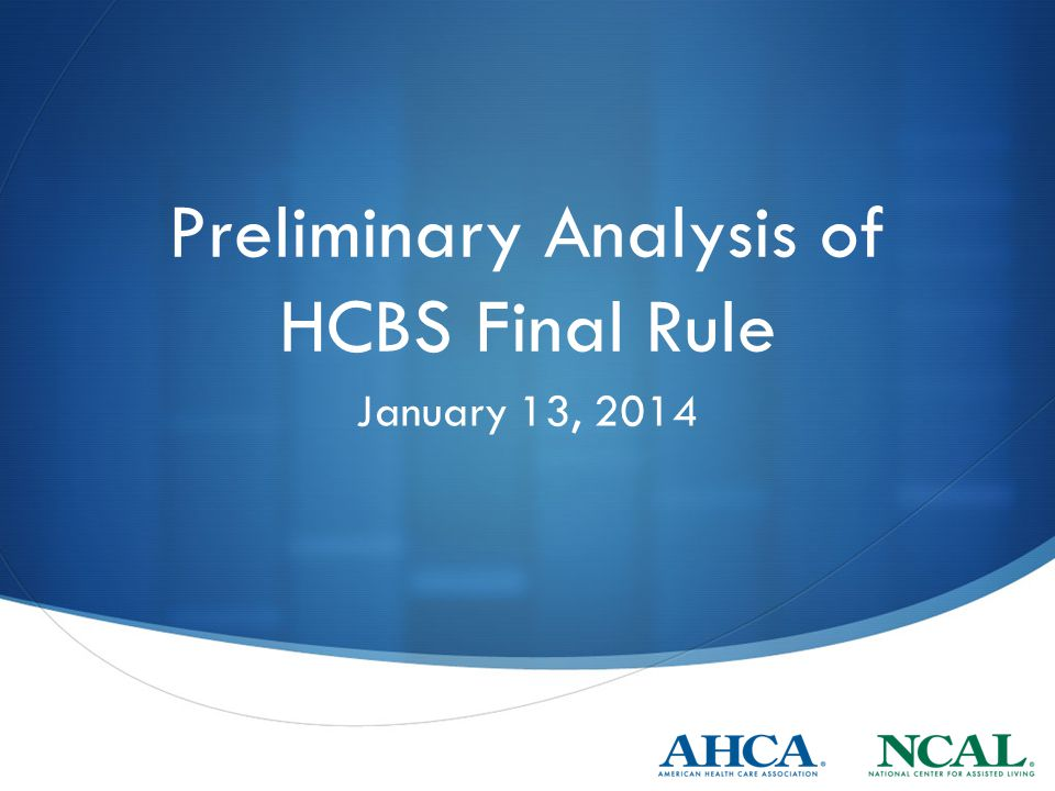 Preliminary Analysis of HCBS Final Rule January 13, 2014