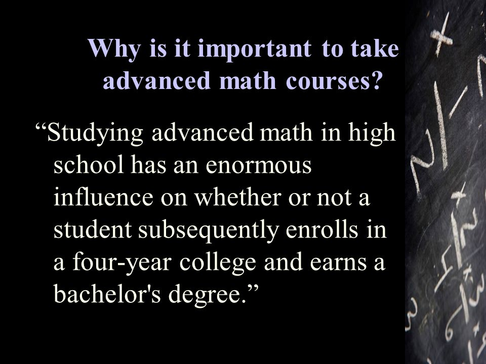 Why is it important to take advanced math courses.