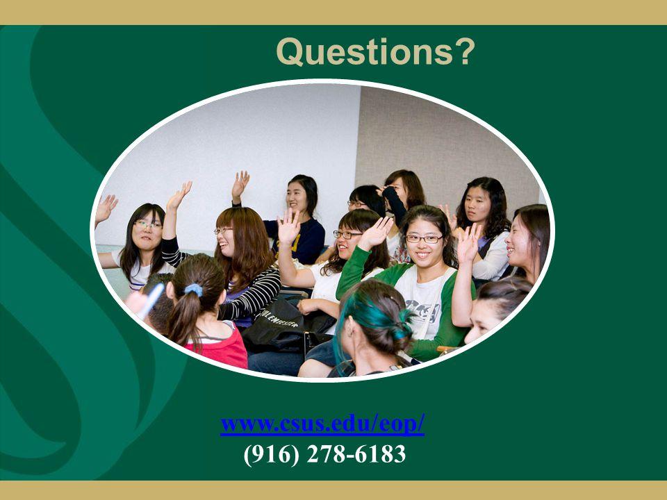 Questions www.csus.edu/eop/ (916) 278-6183