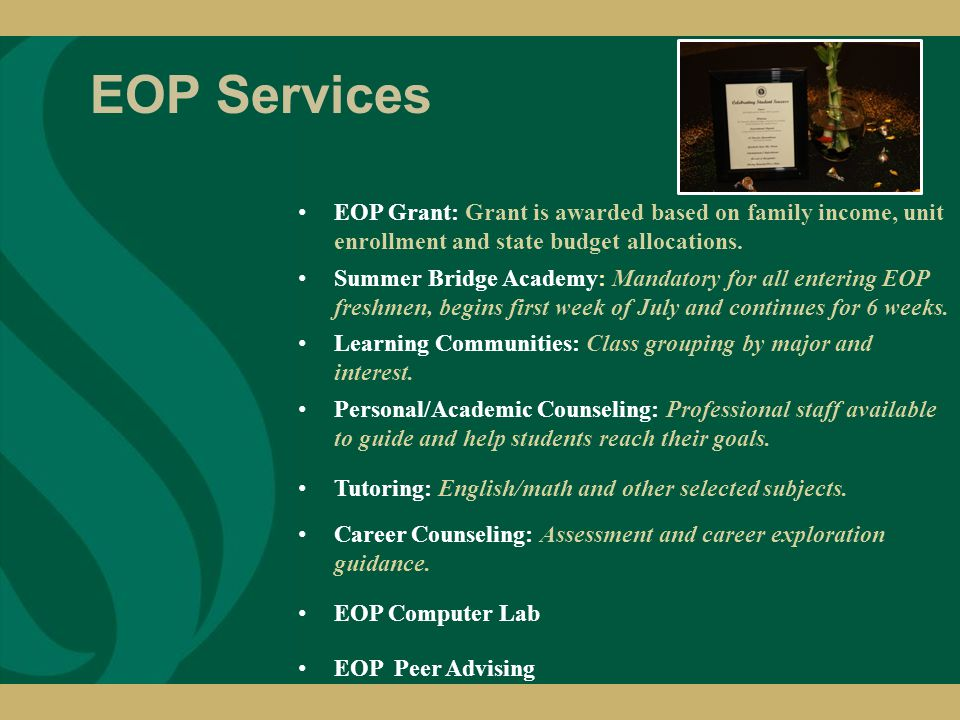 EOP Deadlines To be considered for Fall 2013 EOP Admissions you MUST: 1.Apply for CSU and EOP admissions between October 1 and November 30.