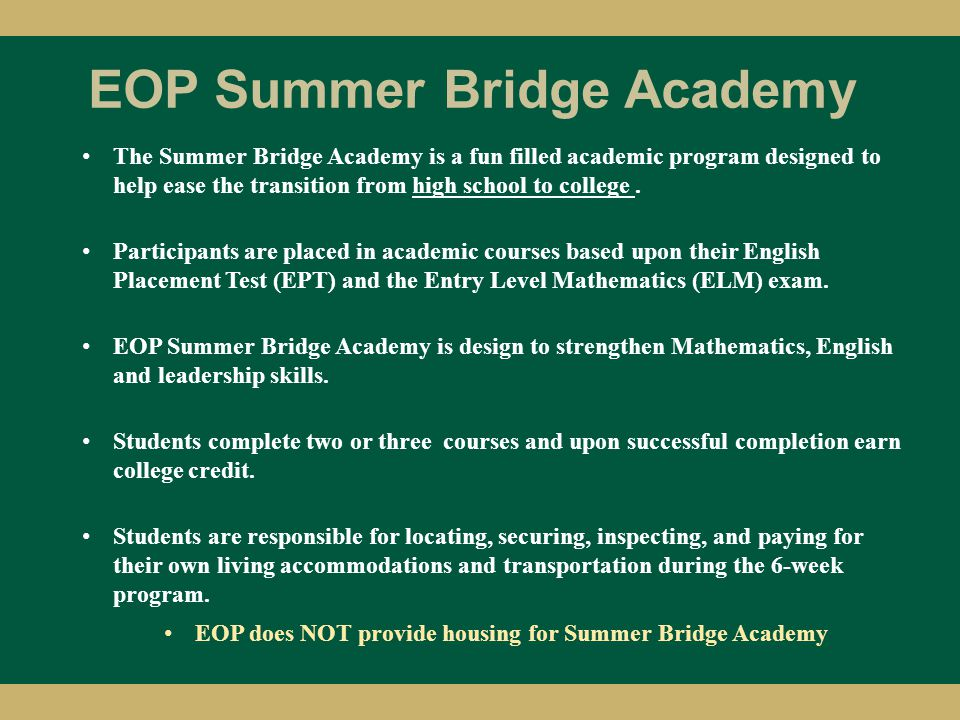 Six reasons why EOP Summer Bridge Academy is for you….