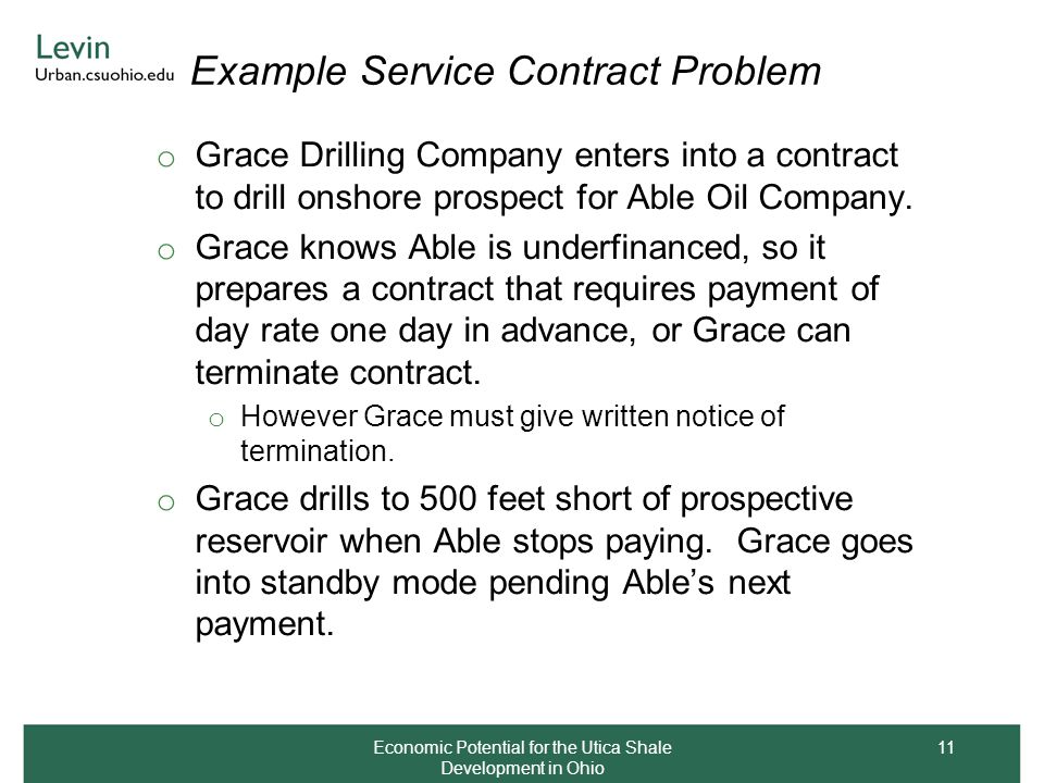 Example Service Contract Problem o Grace Drilling Company enters into a contract to drill onshore prospect for Able Oil Company. o Grace knows Able is