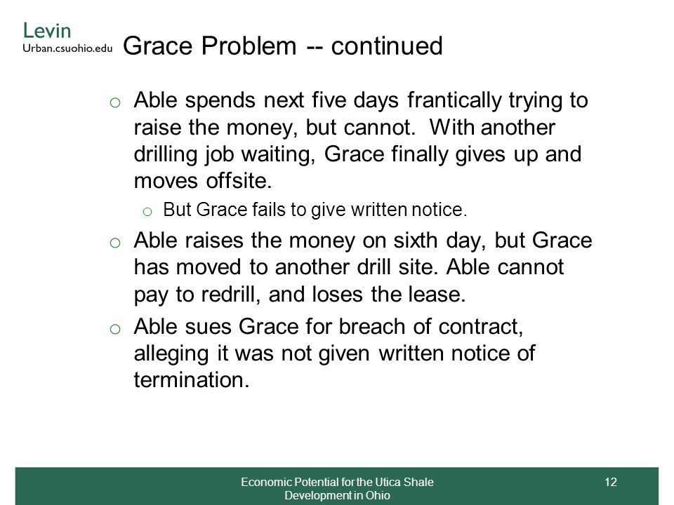 Grace Problem -- continued o Able spends next five days frantically trying to raise the money, but cannot.