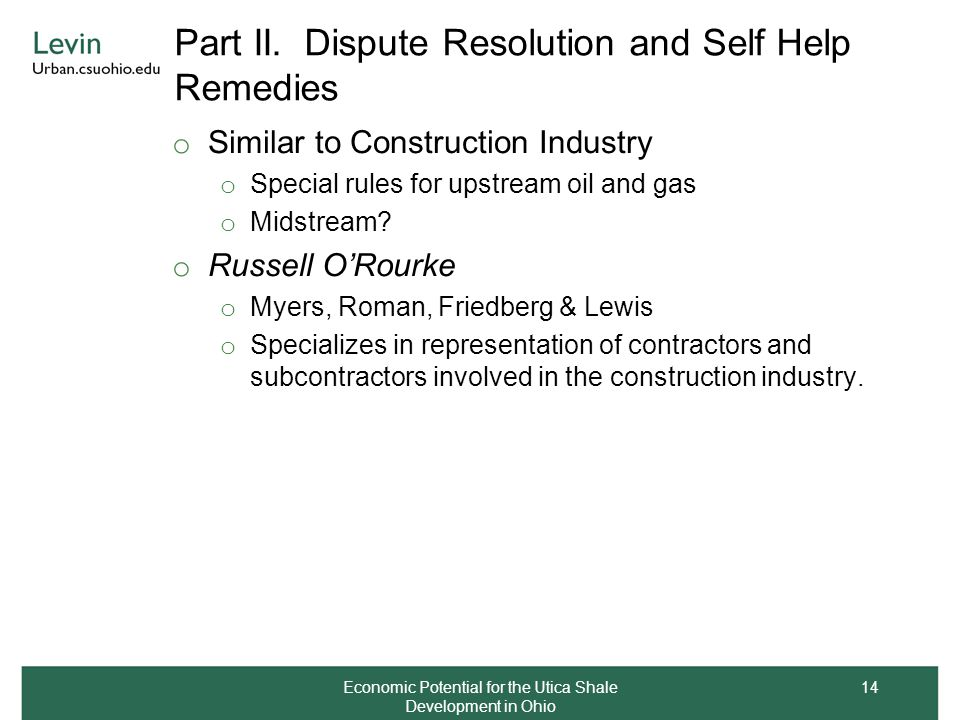 Part II. Dispute Resolution and Self Help Remedies o Similar to Construction Industry o Special rules for upstream oil and gas o Midstream? o Russell