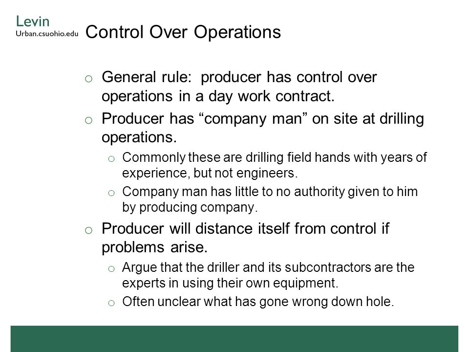 Control Over Operations o General rule: producer has control over operations in a day work contract.
