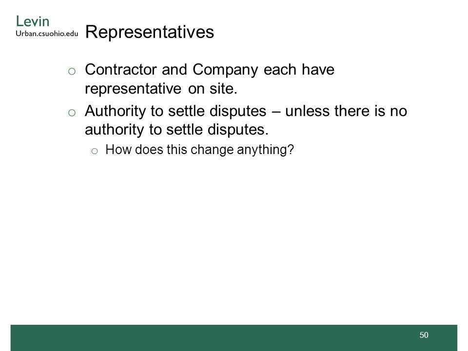 Representatives o Contractor and Company each have representative on site.