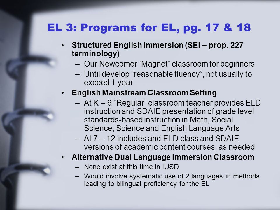 EL 3: Programs for EL, pg. 17 & 18 Structured English Immersion (SEI – prop.