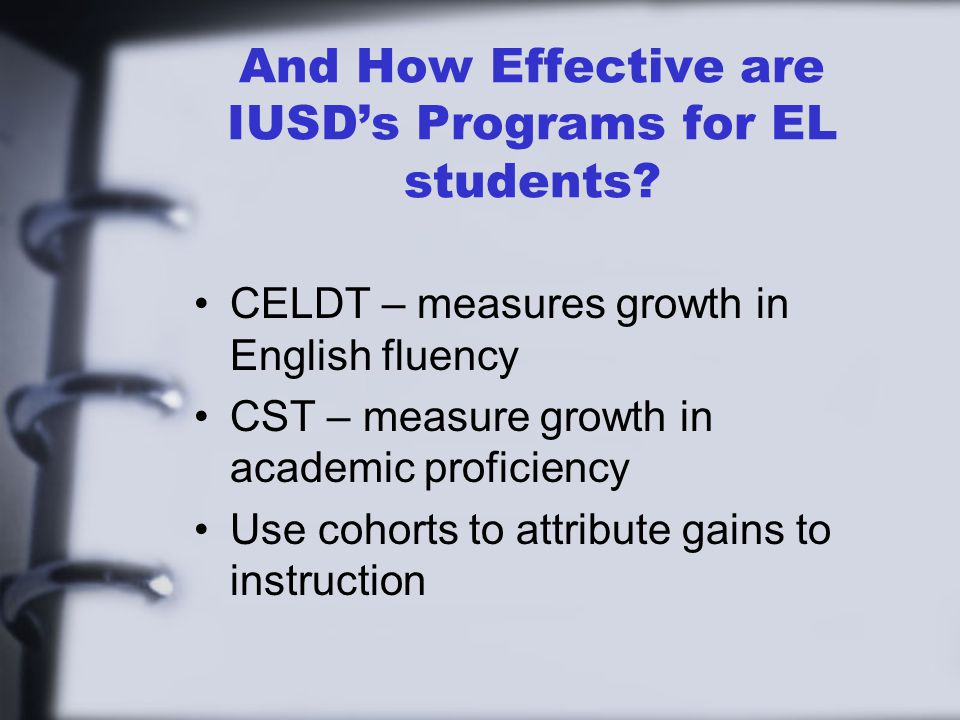 And How Effective are IUSD's Programs for EL students.
