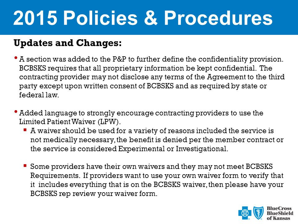 2015 Policies & Procedures Updates and Changes: A section was added to the P&P to further define the confidentiality provision.