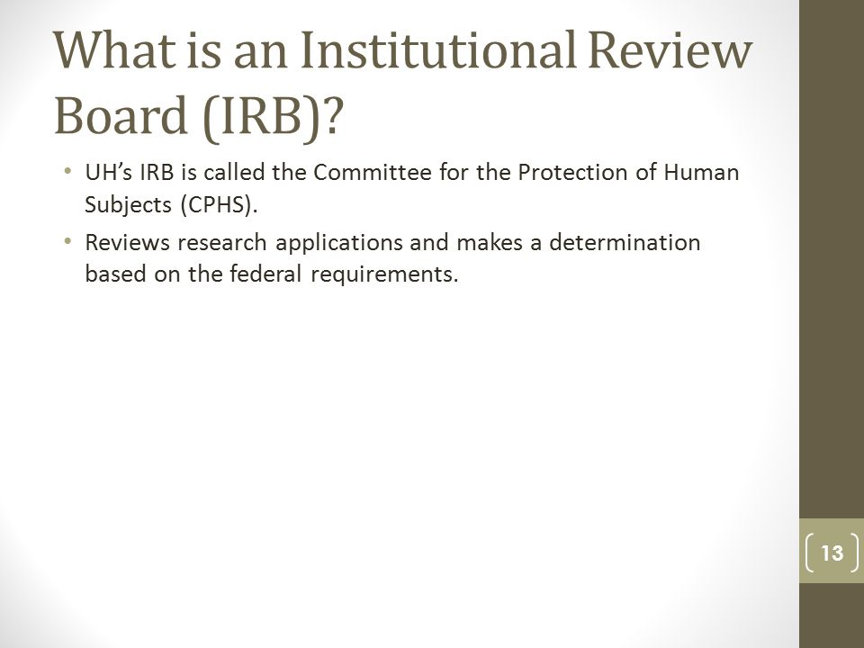 What is an Institutional Review Board (IRB).