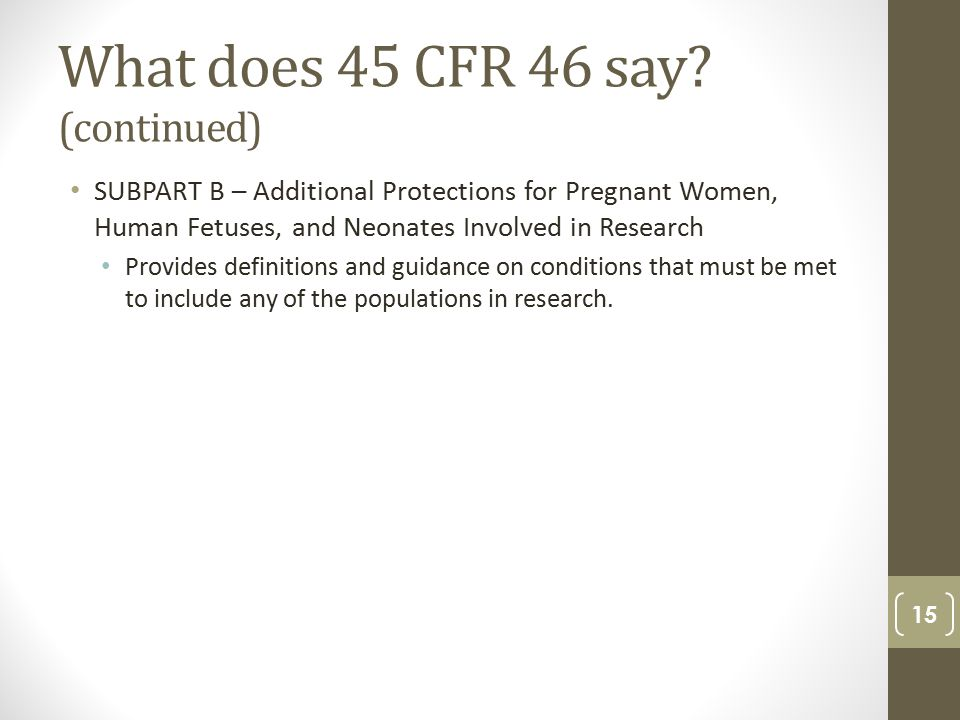 What does 45 CFR 46 say.