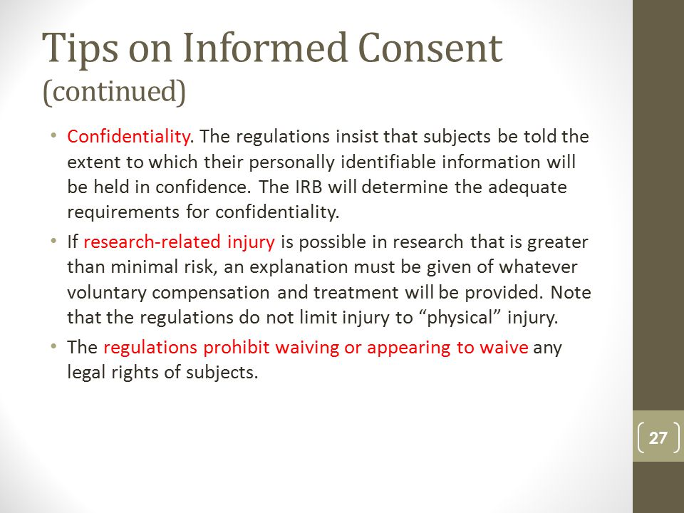 Tips on Informed Consent (continued) Confidentiality.