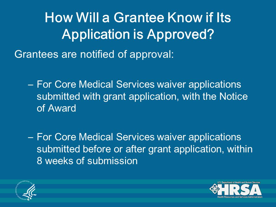 How Will a Grantee Know if Its Application is Approved.