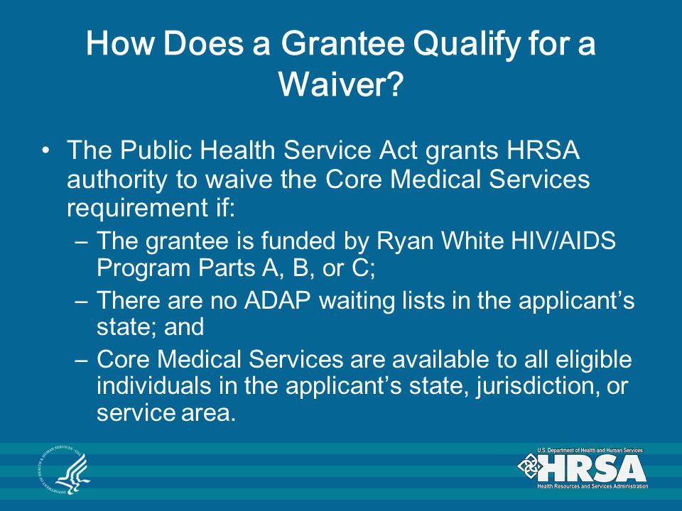 How Does a Grantee Qualify for a Waiver.