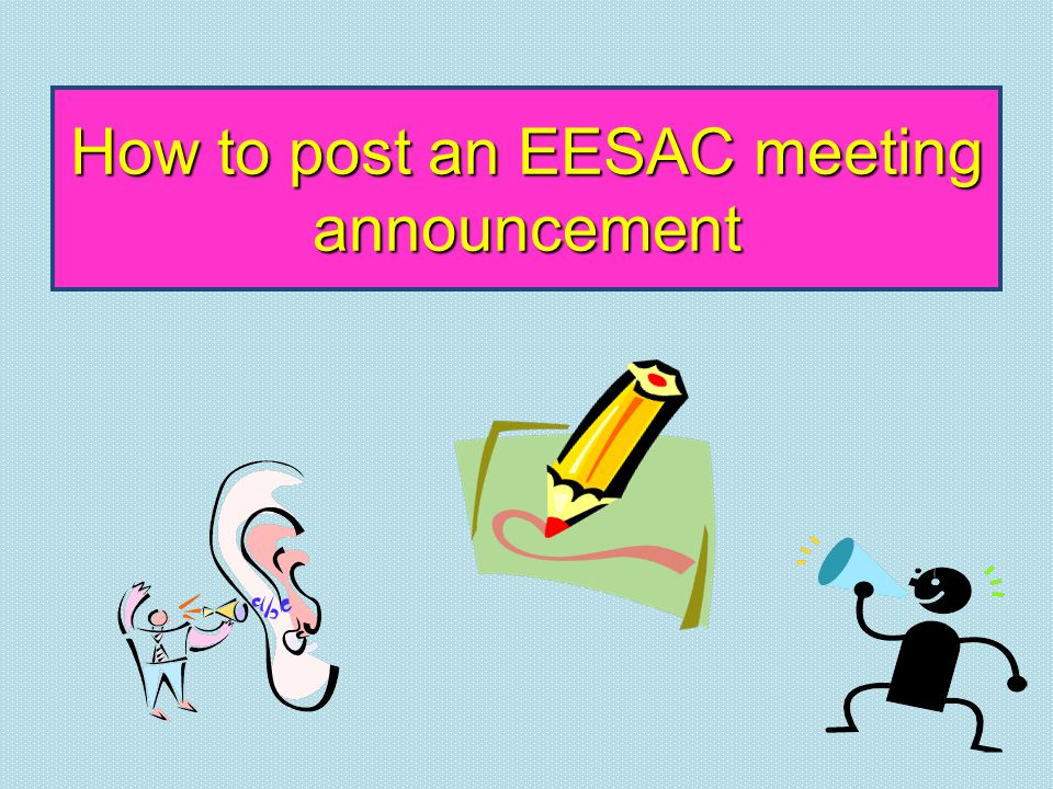 How to post an EESAC meeting announcement