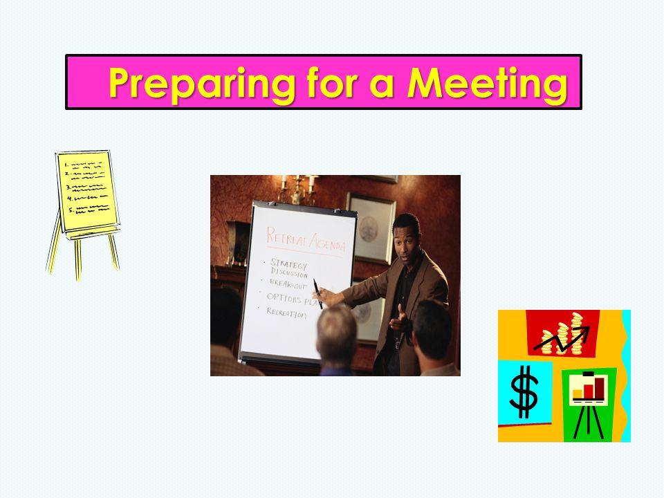 Preparing for a Meeting Preparing for a Meeting