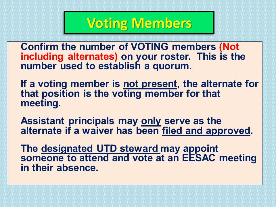 Voting Members Confirm the number of VOTING members (Not including alternates) on your roster.