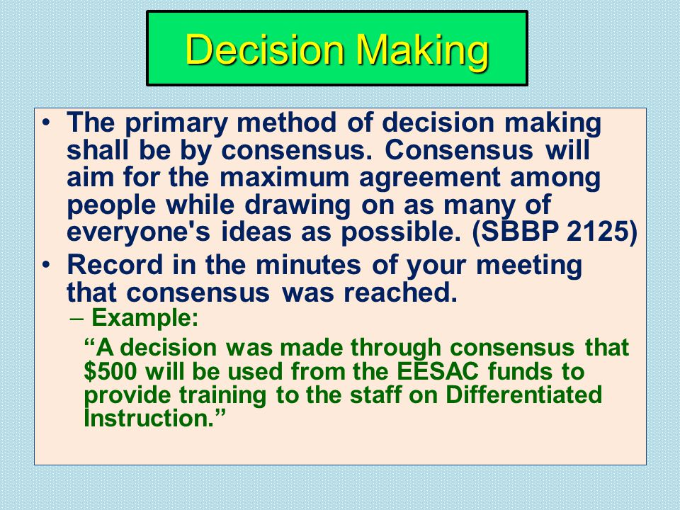 Decision Making The primary method of decision making shall be by consensus.